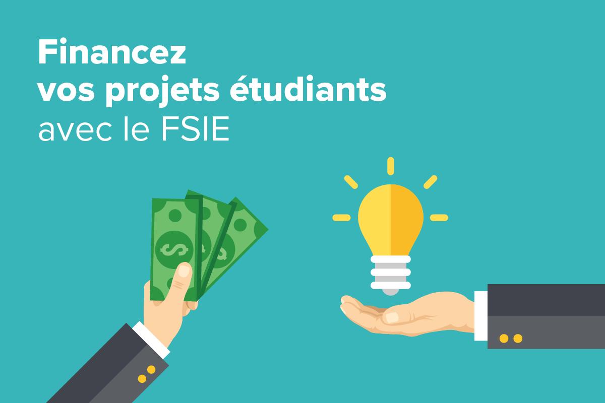 Financez vos projets étudiants avec le FSIE