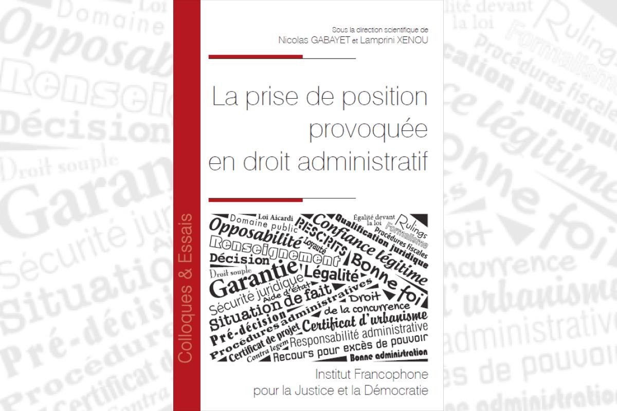 Publication - La prise de position provoquée en droit administratif