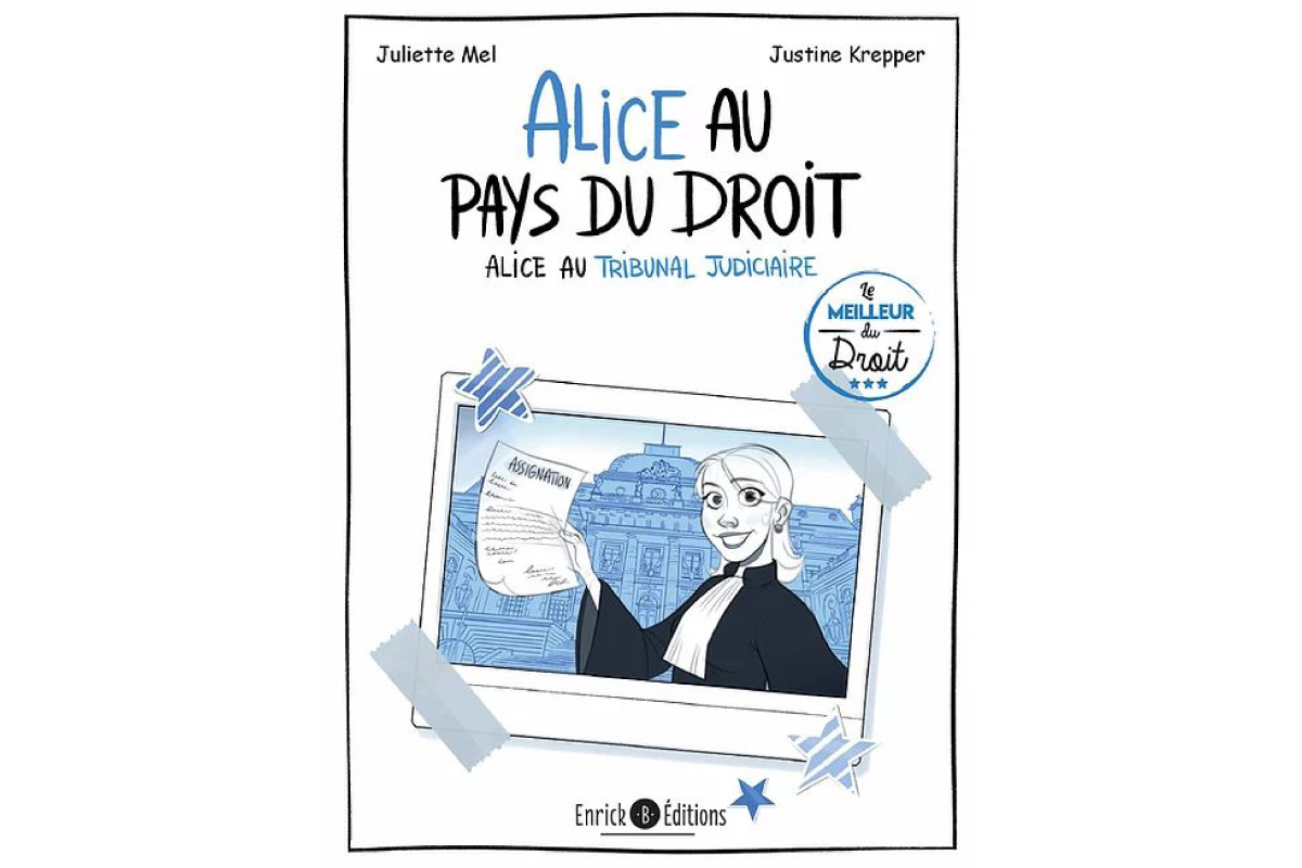 Alice au pays du droit - Tome 2 : Alice au tribunal judiciaire