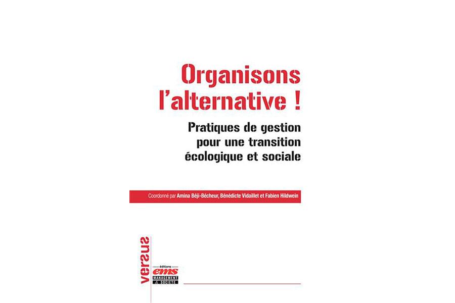 Organisons l'alternative ! - Pratiques de gestion pour une transition écologique et sociale