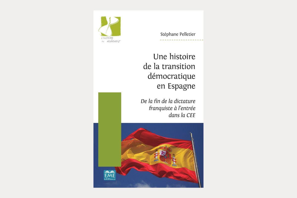 UNE HISTOIRE DE LA TRANSITION DÉMOCRATIQUE EN ESPAGNE