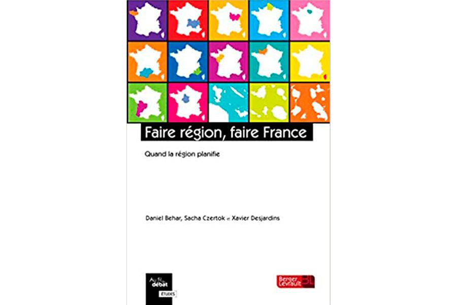 Faire région, faire France : Quand la région planife